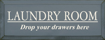 Laundry Room...Drop Your Drawers Here  |Funny Laundry Wood Sign| Sawdust City Wood Signs