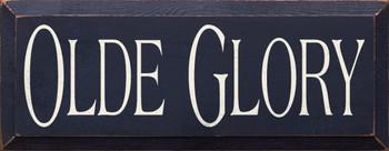 Olde Glory | Wood Sign| Sawdust City Wood Signs