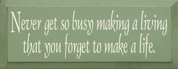 Never Get So Busy.. | Insperational Wood Sign.. Make a Life | Sawdust City Wood Signs