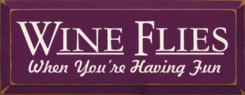 Wine Flies When You're Having Fun | Wood Sign With Wine | Sawdust City Wood Signs