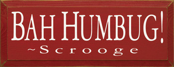 Bah-Humbug! ~ Scrooge  | Wood Sign With Famous Quotes | Sawdust City Wood Signs
