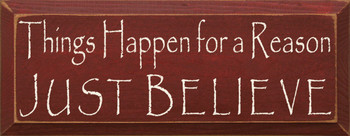 Things Happen For A Reason Just Believe |Inspirational Wood Sign| Sawdust City Wood Signs