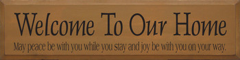Welcome.. Joy Be With You On Your Way | Wood Sign With Our Home Saying | Sawdust City Wood Signs