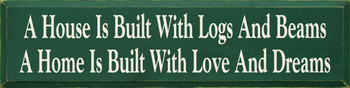 A House Is Built.. With Love And Dreams | Wood Sign With House And Home | Sawdust City Wood Signs