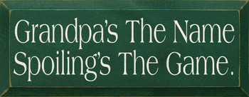 Grandpa's The Name, Spoilings The Game. | Wood Sign With Funny Grandpa| Sawdust City Wood Signs