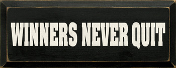 Winners Never Quit   Inspirational Wood Sign   Sawdust City Wood Signs