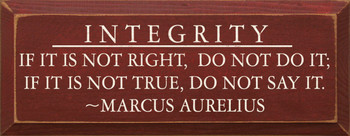 Integrity - If It Is Not Right.. ~ Marcus Aurelius | Wood Sign With Famous Quotes | Sawdust City Wood Signs