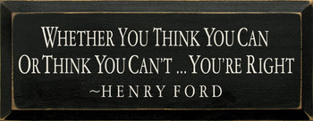 Whether You Think.. ~ Henry Ford | Wood Sign With Famous Quotes | Sawdust City Wood Signs