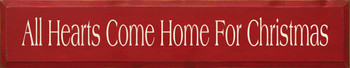 All Hearts Come Home For Christmas | Seasonal Wood Sign | Sawdust City Wood Signs