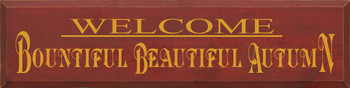 Welcome Bountiful Beautiful Autumn | Fall Wood Sign| Sawdust City Wood Signs