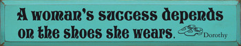 A Woman's Success Depends..~ Dorothy | Wood Sign With Famous Quotes | Sawdust City Wood Signs