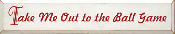 Take Me Out To The Ball Game | Wood Sign With Baseball Saying| Sawdust City Wood Signs