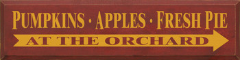 Pumpkins Apples Fresh Pie...At The Orchard | Fall Wood Sign| Sawdust City Wood Signs