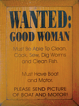 Wanted: Good Woman: Must Be Able To.. | Funny Fish Wood Sign| Sawdust City Wood Signs