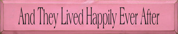 And They Lived Happily Ever After |Romantic  Wood Sign| Sawdust City Wood Signs