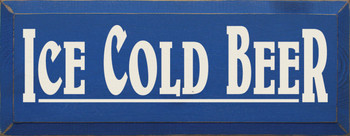 Ice Cold Beer |Beer  Wood Sign| Sawdust City Wood Signs