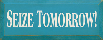 Seize Tomorrow |Inspirational Wood Sign| Sawdust City Wood Signs