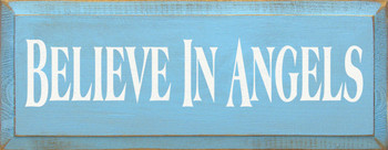 Believe In Angels | Inspirational Wood Sign| Sawdust City Wood Signs