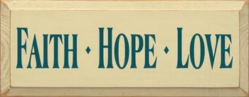 Faith Hope Love | Inspirational Wood Sign| Sawdust City Wood Signs