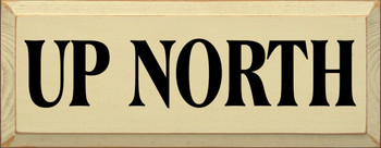 Up North | Wood Sign With Saying | Sawdust City Wood Signs