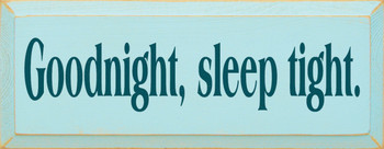 Goodnight, Sleep Tight   Bedtime Wood Sign  Sawdust City Wood Signs