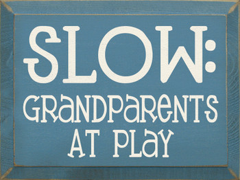Slow! Grandparents At Play | Funny Grandparents Wood Sign| Sawdust City Wood Signs