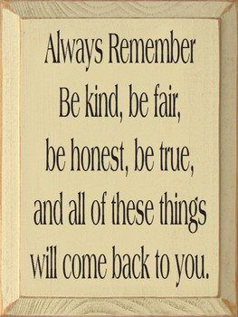 Always Remember Be Kind Be.. | Inspirational Wood Sign| Sawdust City Wood Signs