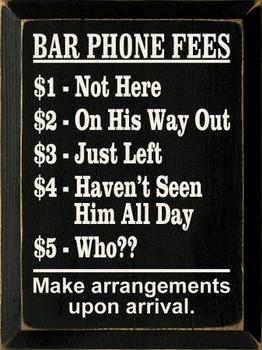 Bar Phone Fees.. |Funny Bar  Wood Sign | Sawdust City Wood Signs