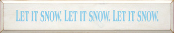 Let It Snow Let It Snow Let It Snow (large) |Seasonal  Wood Sign | Sawdust City Wood Signs