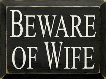 Beware Of Wife | Funny Wood Sign| Sawdust City Wood Signs