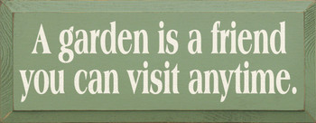 A Garden Is A Friend You Can Visit Anytime | Garden Wood Sign | Sawdust City Wood Signs