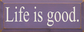 Life Is Good | Inspirational Wood Sign | Sawdust City Wood Signs