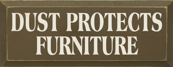 Dust Protects Furniture | Funny Wood Sign| Sawdust City Wood Signs