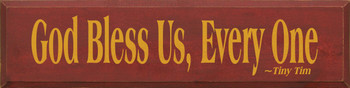 God Bless Us Every One ~ Tiny Tim | Wood Sign With Famous Quotes | Sawdust City Wood Signs