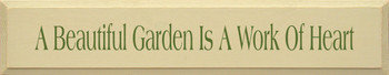 A Beautiful Garden Is A Work Of Heart (large) | Garden Wood Sign| Sawdust City Wood Signs