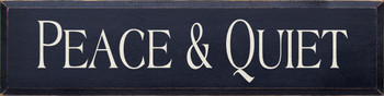 Peace & Quiet | Wood Sign| Sawdust City Wood Signs