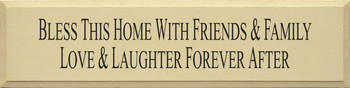 Bless This Home With.. | Friends And Family Wood Sign  | Sawdust City Wood Signs