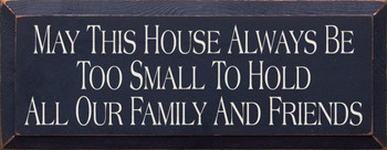 May This House.. | Family And Friends Wood Sign| Sawdust City Wood Signs
