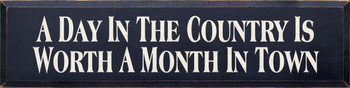 A Day In The Country Is Worth A Month In Town (large) | Country Wood Sign| Sawdust City Wood Signs