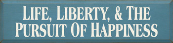 Life Liberty & The Pursuit Of Happiness | The American Dream Wood Sign | Sawdust City Wood Signs