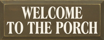 Welcome To The.. | Porch Wood Sign| Sawdust City Wood Signs