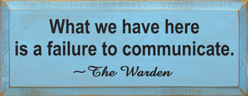 What We Have Here.. ~ The Warden | Wood Sign With Famous Quotes | Sawdust City Wood Signs