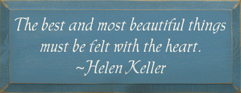 The Best And Most Beautiful Things.. ~ Helen Keller | Wood Sign With Famous Quotes | Sawdust City Wood Signs