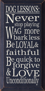 Dog Lessons: Never Stop Playing.. | Wood Sign With Dog Saying | Sawdust City Wood Signs