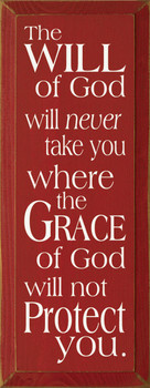 The Will Of God Will Never Take You.. |Christian Wood Sign| Sawdust City Wood Signs