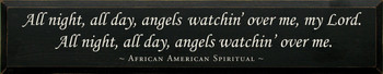 All Night, All Day.. ~ African American Spiritual | Wood Sign With Famous Quotes | Sawdust City Wood Signs