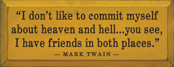 I Don't Like To Commit Myself..~ Mark Twain |Wood Sign With Famous Quotes | Sawdust City Wood Signs