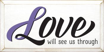 Love Will See Us Through Awareness Ribbon Sign