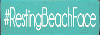 Small Fun Summer Sign - #RestingBeachFace - Shown in Old Aqua & Cottage White