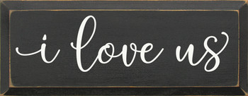 Wooden Wedding/Family Sign - I love us - Shown in Old Charcoal & Cottage White